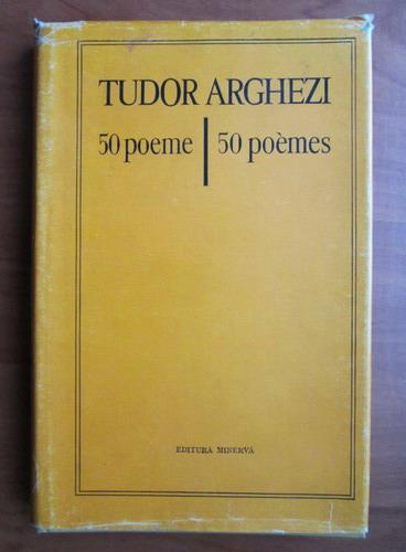 Anticariat: Tudor Arghezi - 50 poeme. 50 poemes (editie bilingva)