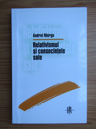 Anticariat: Andrei Marga - Relativismul si consecintele sale