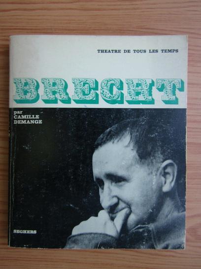 Anticariat: Camille Demange - Brecht