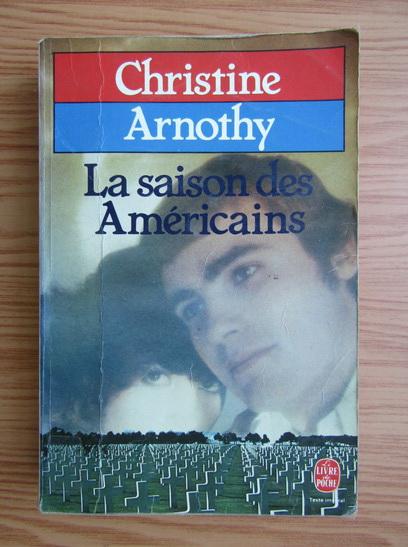 Anticariat: Christine Arnothy - La saison des Americains