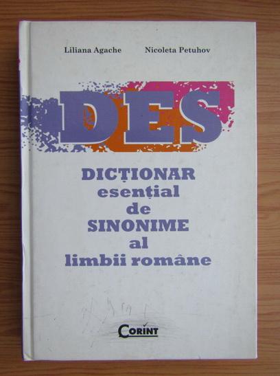 Anticariat: Liliana Agache - Dictionar esential de sinonime al limbii romane