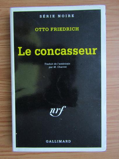 Anticariat: Otto Friedrich - Le concasseur