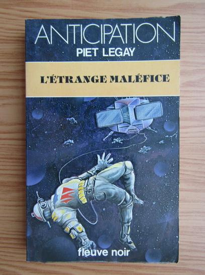 Anticariat: Piet Legay - L'etrange malefice