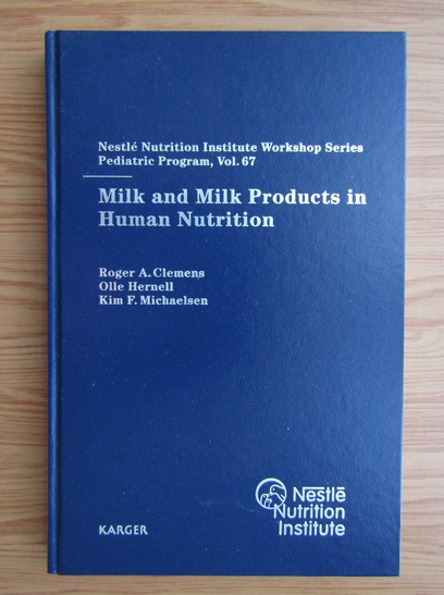 Anticariat: Roger A. Clemens - Milk and Milk products in human nutrition