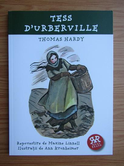 Anticariat: Thomas Hardy - Tess D'Urberville. Repovestire de Maxine Linnell