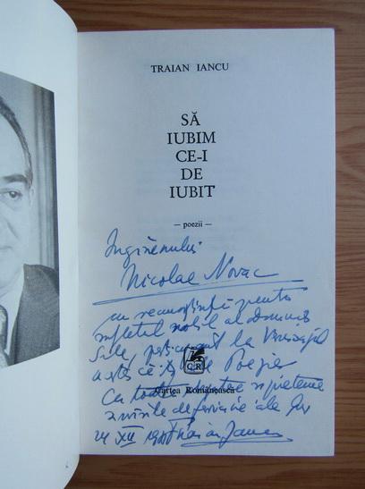 Anticariat: Traian Iancu - Sa iubim ce-i de iubit (cu autograful autorului)