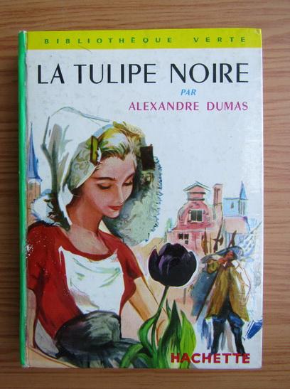 Anticariat: Alexandre Dumas - La tulipe noire