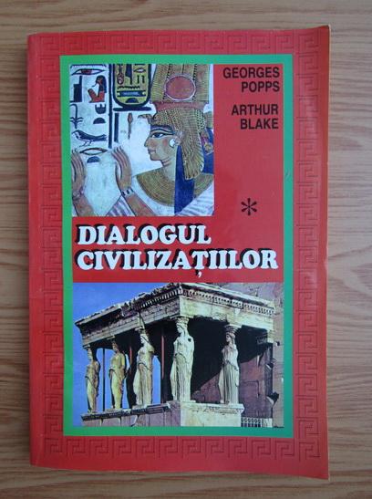 Anticariat: Georges Popps - Dialogul civilizatiilor (volumul 1)