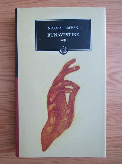 Anticariat: Nicolae Breban - Bunavestire (volumul 2)