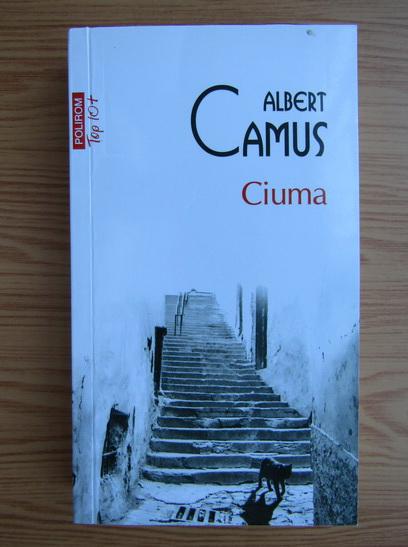 Anticariat: Albert Camus - Ciuma (Top 10+)