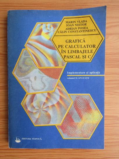 Anticariat: Marin Vlada - Grafica pe calculator in limbajele Pascal si C, volumul 2. Aplicatii