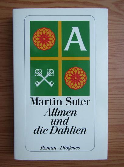 Anticariat: Martin Suter - Allmen und die Dahlien