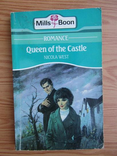 Anticariat: Nicola West - Queen of the castle