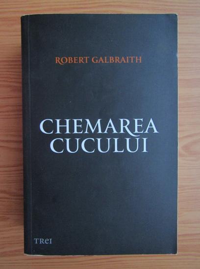Anticariat: Robert Galbraith - Chemarea cucului