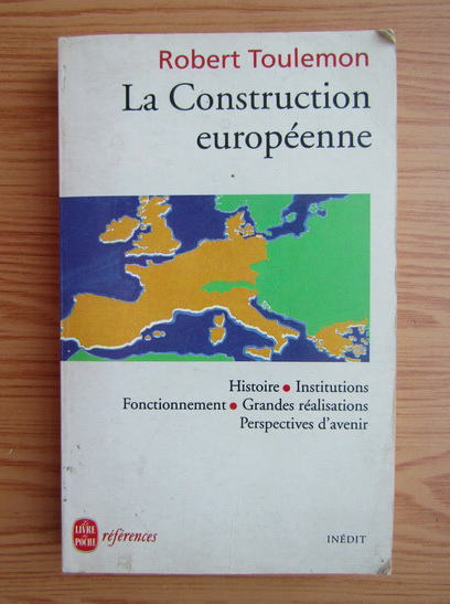 Anticariat: Robert Toulemon - La construction europeenne