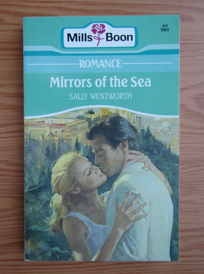 Anticariat: Sally Wentworth - Mirrors of the sea