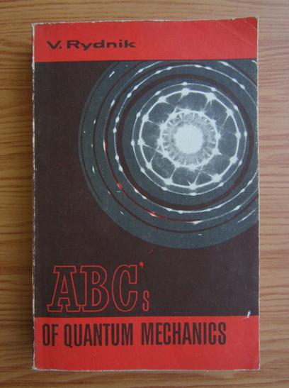 Anticariat: V. Rydnik - ABC's of quantum mechanics