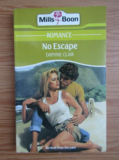 Anticariat: Daphne Clair - No escape