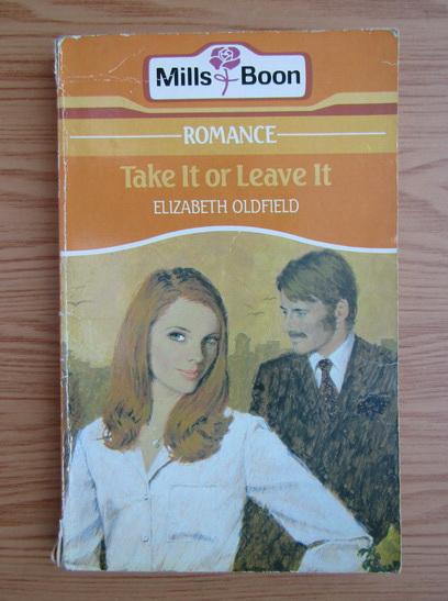 Anticariat: Elizabeth Oldfield - Take it or leave it