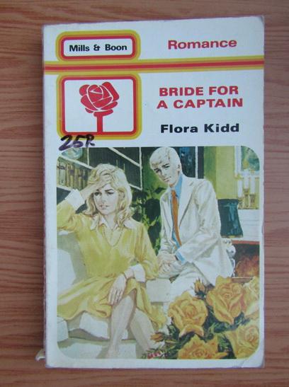 Anticariat: Flora Kidd - Bride for a captain