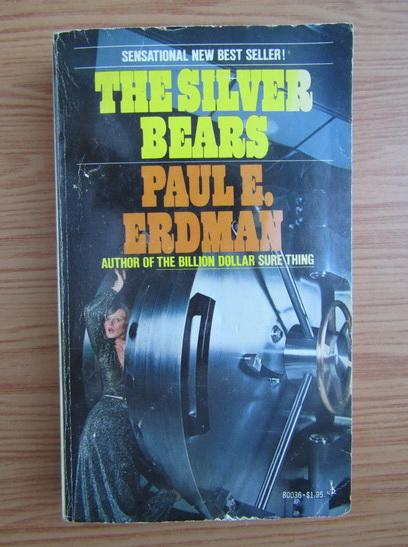 Anticariat: Paul Erdman - The silver bears