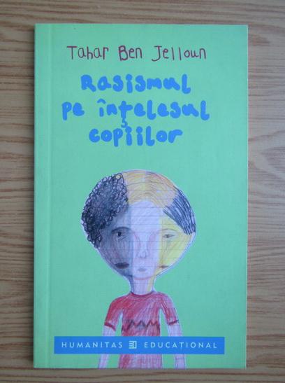 Anticariat: Tahar Ben Jelloun - Rasismul pe intelesul copiilor