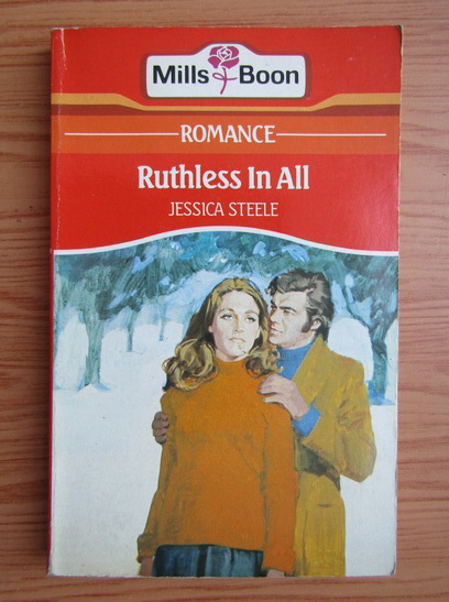 Anticariat: Jessica Steele - Ruthless in All