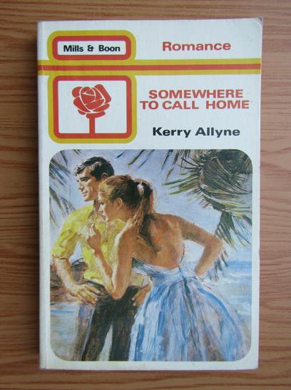 Anticariat: Kerry Allyne - Somwhere to call home