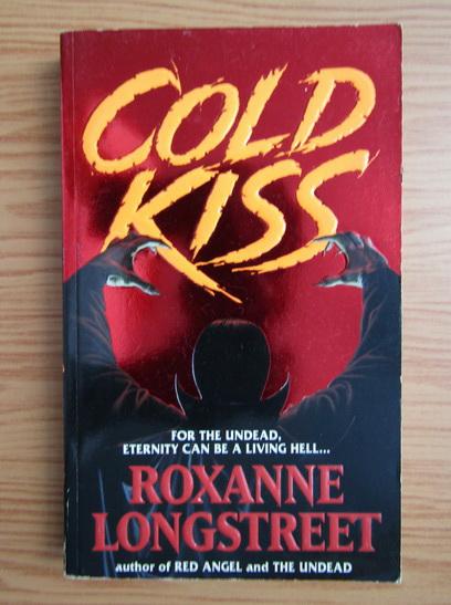 Anticariat: Roxanne Longstreet - Cold kiss
