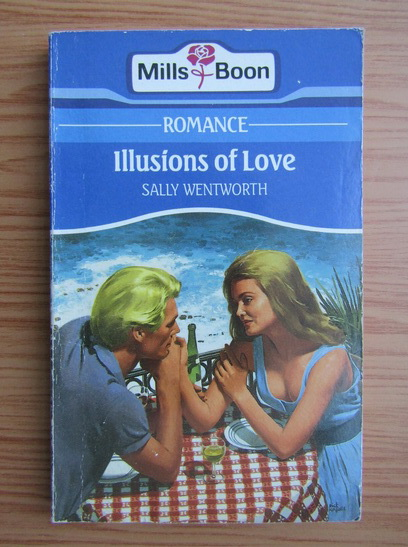 Anticariat: Sally Wentworth - Illusions of love