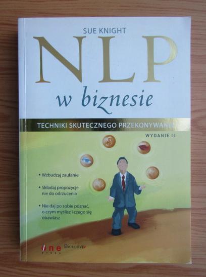 Anticariat: Sue Knight - NLP w biznesie. Techniki skutecznego przekonywania