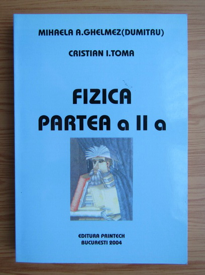 Anticariat: Cristian I. Toma - Fizica (volumul 2)