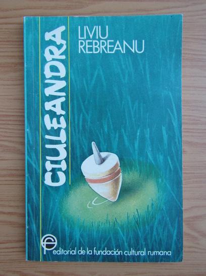 Anticariat: Liviu Rebreanu - Ciuleandra