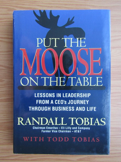 Anticariat: Randall Tobias - Put the moose on the table