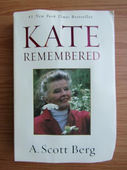 Anticariat: A. Scott Berg - Kate remembered