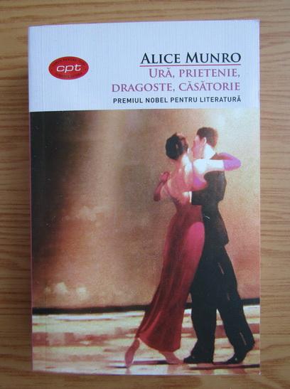 Anticariat: Alice Munro - Ura, prietenie, dragoste, casatorie