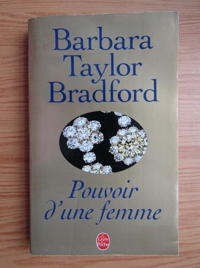Anticariat: Barbara Taylor Bradford - Pouvoir d'une femme