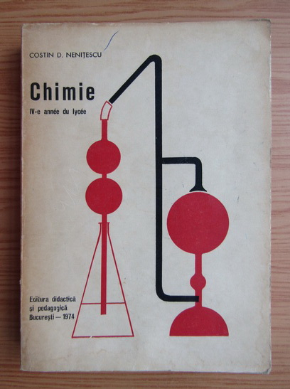 Anticariat: Costin D. Nenitescu - Chimie, IV-e anne du lycee (1974)