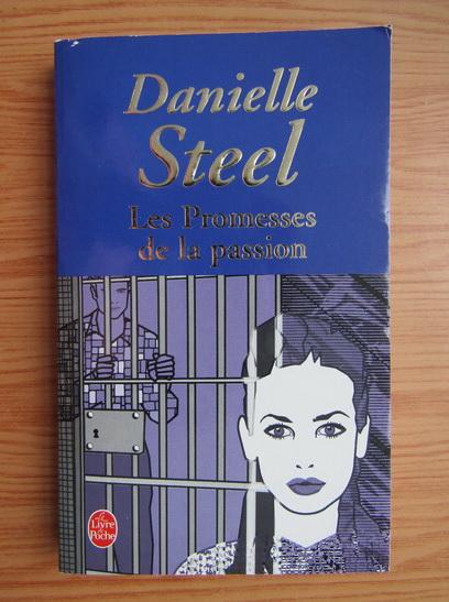 Anticariat: Danielle Steel - Les promesses de la passion