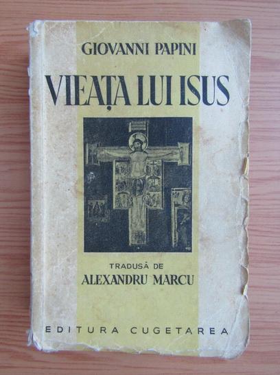 Anticariat: Giovanni Papini - Vieata lui Isus (1930)