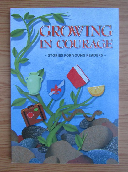 Anticariat: Growing in courage. Stories for young readers