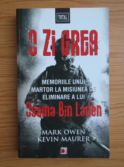 Anticariat: Mark Owen - O zi grea. Memoriile unui martor la misiunea de eliminare a lui Osama Bin Laden
