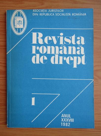 Anticariat: Revista romana de drept, anul XXXVIII, nr. 1, 1982