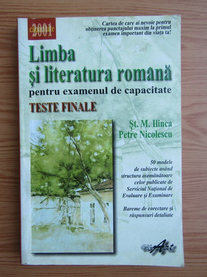 Anticariat: Stefan M. Ilinca - Limba si literatura romana pentru examenul de capacitate. Teste finale