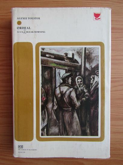 Anticariat: Alexei Tolstoi - Ordeal, volumul 3. Bleak morning