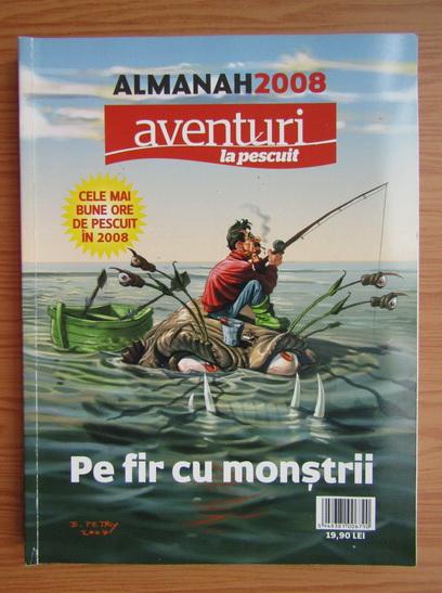 Anticariat: Almanah 2008. Aventuri la pescuit