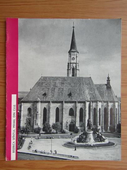 Anticariat: Biserica Sfantul Mihail din Cluj