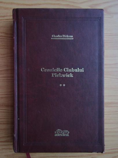 Anticariat: Charles Dickens - Cronicile Clubului Pickwick (volumul 2)