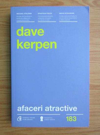 Anticariat: Dave Kerpen - Afaceri atractive
