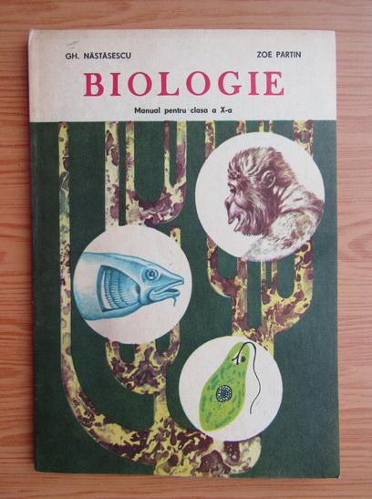 Anticariat: Gh. Nastasescu - Biologie. Manual pentru clasa a X-a, 1983